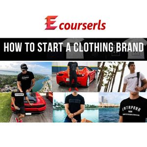 How To Start A Clothing Brand Course