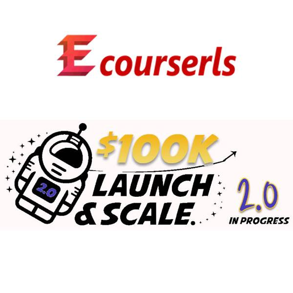 100k Launch & Scale Academy